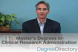Master's Degrees in Clinical Research Administration - Video