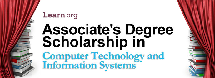 Learn.org Computer Technology and Information Systems Associate's Degree Scholarship